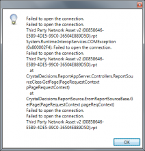 Failed to open the connection. Failed to open the connection. Thrid Party Network Asset v2 (00858646-E5B9-4DE5-99C0-36504E889D5D).rpt System.Runtime.InteropServices.COMException (0x00002F4: Failed to open the connection at CrystalDecisions.ReportAppServer.Controllers.ReportSourceClass.GetPage(PageRequestContext pPageRequestContext) at CrystalDecisions.ReportSource.EromReportSourceBase.GetPage(PageRequestContext pPageRequestContext)